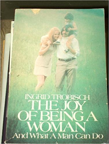 9780060684532: The Joy of Being a Woman ... and What a Man Can Do: And What a Man Can Do