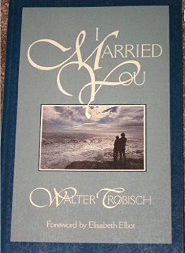 9780060684556: I Married You