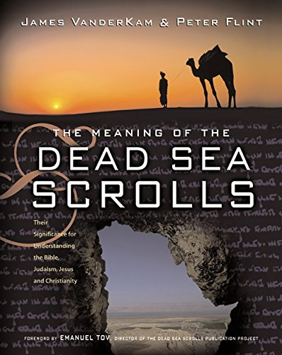 9780060684648: The Meaning of the Dead Sea Scrolls: Their Significance For Understanding the Bible, Judaism, Jesus, and Christianity