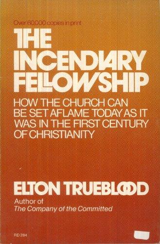 9780060686413: The Incendiary Fellowship