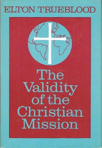 The Validity of the Christian Mission: Trueblood, Elton
