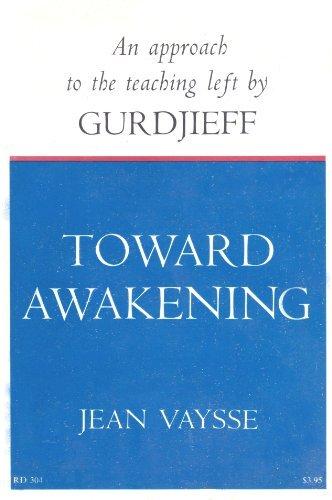 9780060688608: Toward Awakening: An Approach to the Teaching Left By Gurdjieff