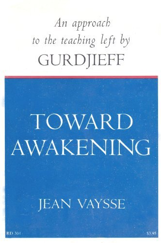 9780060688608: Toward Awakening: An Approach to the Teaching Left By Gurdjieff