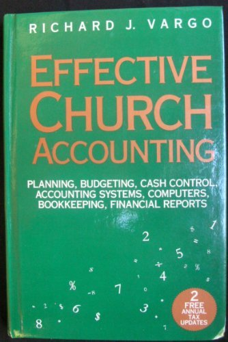 Effective Church Accounting : Planning - Budgeting - Cash Control - Accounting Systems - Computers ...