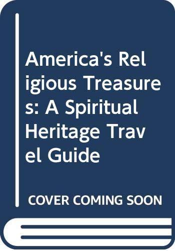 9780060689414: America's Religious Treasures: A Spiritual Heritage Travel Guide