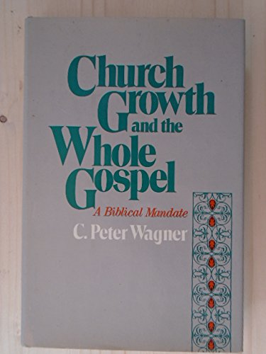 9780060689421: Church Growth and the Whole Gospel: A Biblical Mandate