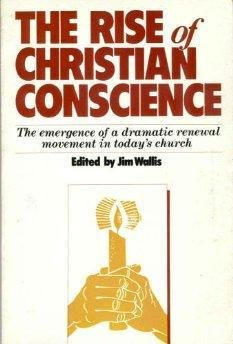 9780060690526: The Rise of Christian Conscience: The Emergence of a Dramatic Renewal Movement in the Church Today