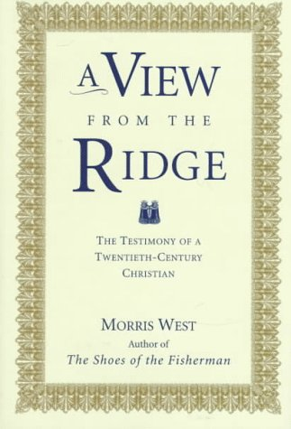 A View from the Ridge: The Testimony of a Twentieth-Century Christian (0060690623) by West, Morris L.