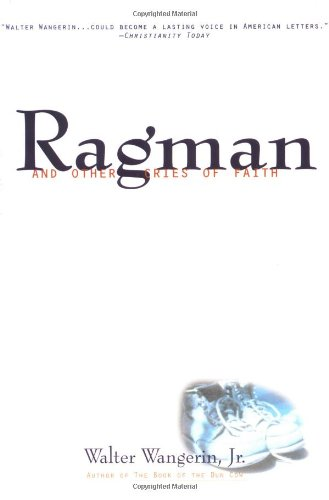 Ragman: And Other Cries of Faith (0060692294) by Wangerin, Walter, Jr.