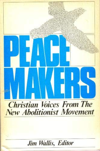 Peacemakers: Christian Voices from the New Abolitionist: Jim Wallis