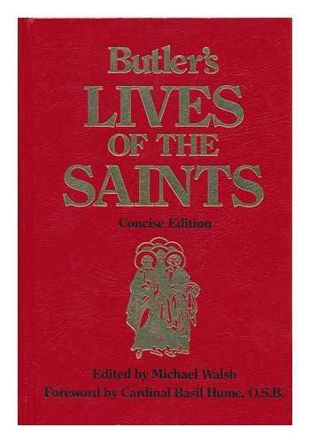 Butler's Lives of the Saints / Edited: Walsh, Michael (Editor)