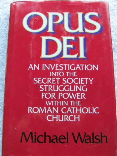 9780060692681: Opus Dei: An Investigation into the Secret Society Struggling for Power Within the Roman Catholic Church