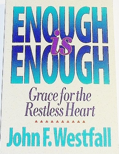 9780060692896: Enough Is Enough: Grace for the Restless Heart