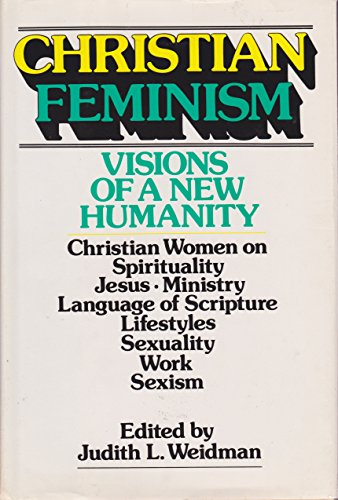 9780060692926: Christian Feminism: Visions of a New Humanity