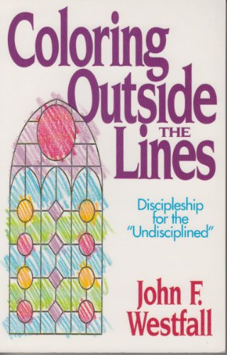 9780060692988: Coloring Outside the Lines: Discipleship for the