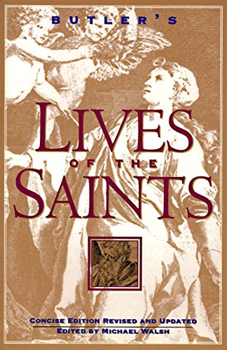 Butler's Lives of the Saints: Concise Edition,: Michael Walsh