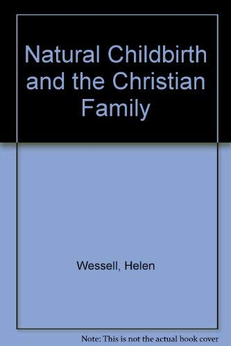 9780060693169: Natural Childbirth and the Christian Family