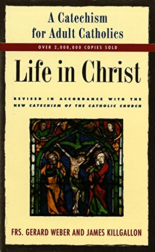 9780060693183: Life in Christ: A Catechism for Adult Catholics