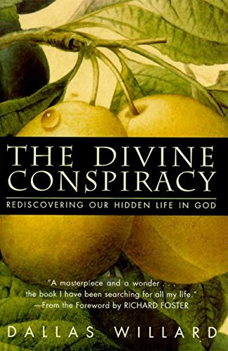 9780060693336: The Divine Conspiracy: Rediscovering Our Hidden Life In God