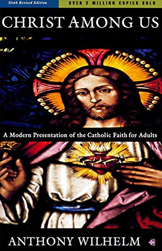 9780060693497: Christ Among Us: A Modern Presentation of the Catholic Faith for Adults (6th Edition)
