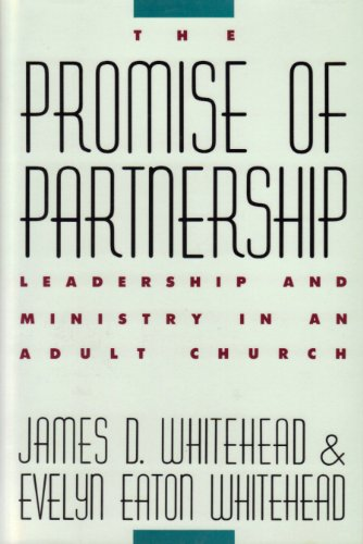9780060693626: The Promise of Partnership: Leadership and Ministry in an Adult Church