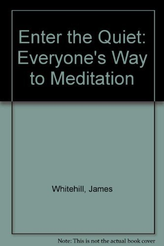 9780060693657: Enter the Quiet: Everyone's Way to Meditation
