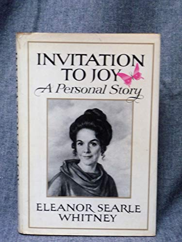 Invitation to Joy: A Personal Story.: Whitney, Eleanor Searle.