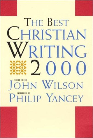 9780060693824: The Best Christian Writing 2000