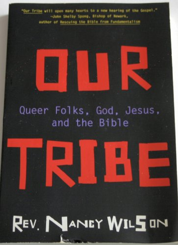 9780060693961: Our Tribe: Queer Folks, God, Jesus, and the Bible