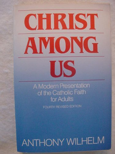 9780060694173: Christ Among Us: Modern Presentation of the Catholic Faith for Adults