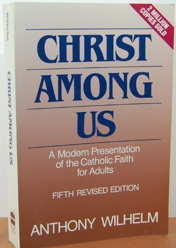 9780060694180: Christ Among Us: A Modern Presentation of the Catholic Faith for Adults