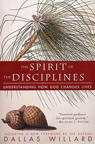 9780060694425: The Spirit of the Disciplines: Understanding How God Changes Lives