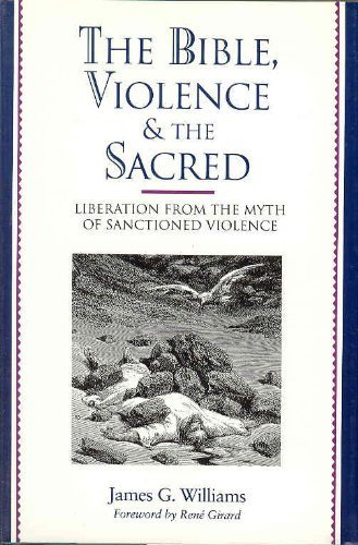 9780060694531: Bible, Violence, and the Sacred: Liberation from the Myth of Sanctioned Violence