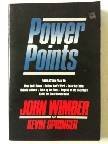 9780060695255: Power Points: Your Action Plan to : Hear God's Voice, Believe God's Word, Seek the Father, Submit to Christ, Take Up the Cross, Depend on the Holy S