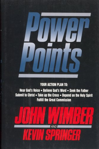9780060695392: Power Points: Your Action Plan to : Hear God's Voice, Believe God's World, Seek the Father, Submit to Christ, Take Up the Cross, Depend on the Holy Spirit