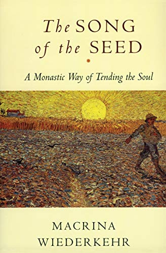 9780060695545: The Song of the Seed: A Monastic Way of Tending the Soul
