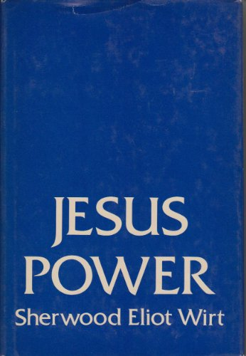 Jesus Power (0060696036) by Wirt, Sherwood Eliot