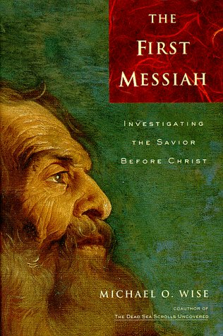 9780060696450: The First Messiah: Investigating the Savior Before Jesus