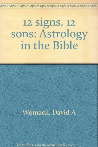9780060696795: 12 signs, 12 sons: Astrology in the Bible
