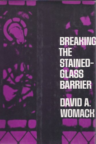 Breaking the Stained-Glass Barrier: Womack, David A.