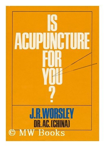 9780060696900: Is acupuncture for you? [By] J. R. Worsley