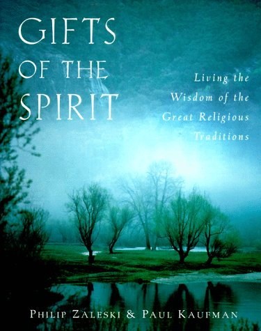 9780060697013: Gifts of the Spirit: Living the Wisdom of the Great Religious Traditions