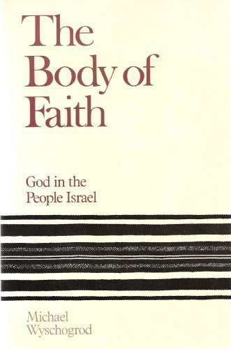 9780060697068: The Body of Faith: God in the People Israel