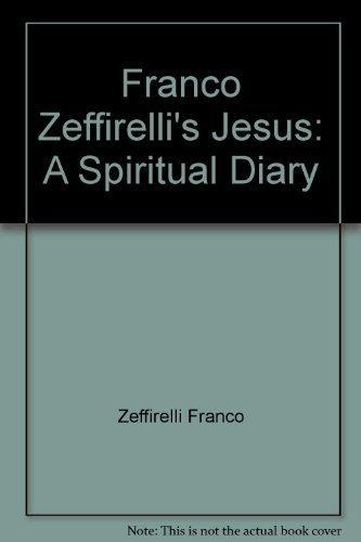 9780060697808: Franco Zeffirelli's Jesus: A Spiritual Diary