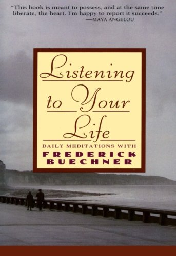 9780060698645: Listening to Your Life: Daily Meditations with Frederick Buechner