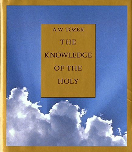 9780060698652: The Knowledge of the Holy: The Attributes of God: Their Meaning in the Christian Life