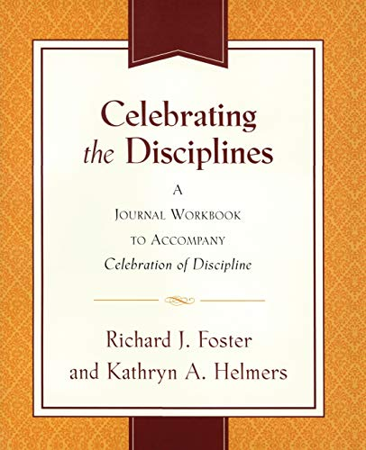9780060698676: Celebrating the Disciplines: A Journal Workbook to Accompany ``Celebration of Discipline''