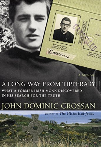 9780060699741: A Long Way from Tipperary: What a Former Monk Discovered in His Search for the Truth: A Memoir