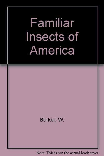 9780060703608: Familiar Insects of America