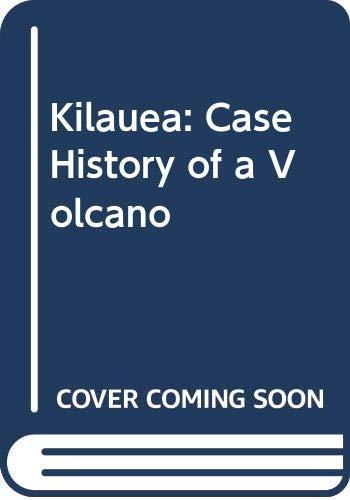 9780060709402: Kilauea: Case History of a Volcano